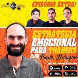 Episódio Extra - Estratégia emocional para traders com Paulo Durigon