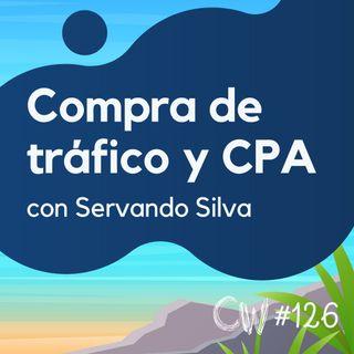 Cómo ganar dinero con CPA y la compra de tráfico, con Servando Silva #126