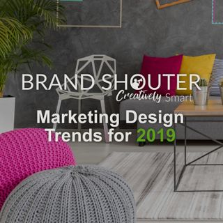 Marketing Design Trends for 2019