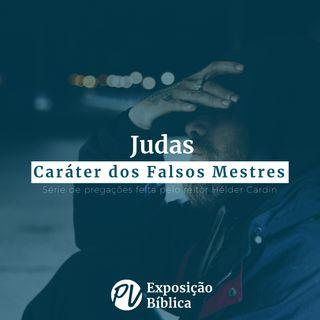 Judas - Caráter dos Falsos Mestres(Versículos 5-10) - Hélder Cardin