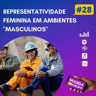 """#28 - Representatividade feminina em ambientes """"masculinos"""""""