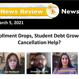 ONR:  News too Real - College Enrollment Drops, Student Debt Grows: Will Debt Cancellation Help?