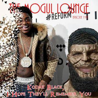 The Mogul Lounge Episode 190: Kodak Black, I Hope They Remember You
