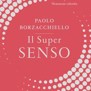 """Paolo Borzacchiello """"Il Super Senso"""""""
