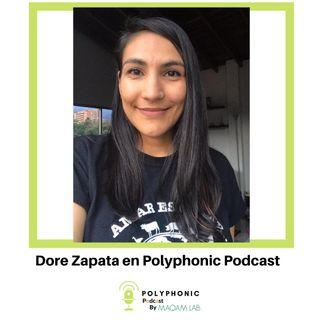 Episodio #15 Polyphonic Podcast. Invitada: Dore Zapata