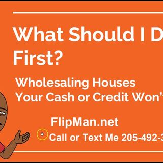 What Should I Do First to Start Wholesaling Houses FlipMan.net