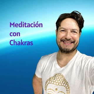 #253 Meditación de Chakras (Podcast)