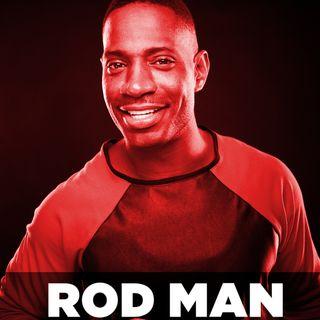 ROD MAN