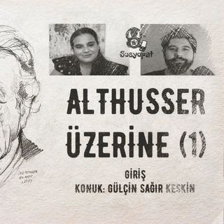 Louis Althusser Üzerine (1): Giriş