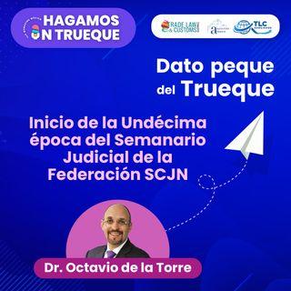 E1 Dato Peque del Trueque: Inicio de la Undécima Época del Semanario Judicial de la Federación Suprema Corte de Justicia de la Nación.