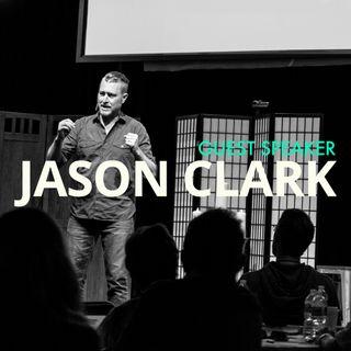 Jason Clark - Guest Speaker