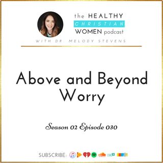 S02 E030: Above and Beyond Worry