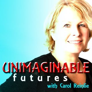 Unimaginable Futures With Carol Reinlie