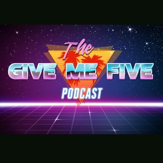 The Give Me Five Podcast