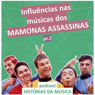 #02 Influências nas músicas dos Mamonas Assassinas (pt.2)