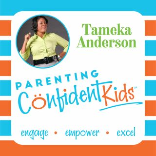 Parenting Confident Kids Ep. 34 Are You A Thermometer or Thermostat?