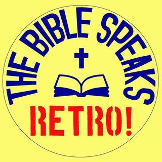 The Bible Speaks Retro!