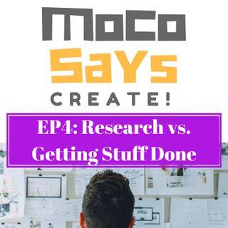 4: Research vs. Getting Stuff Done