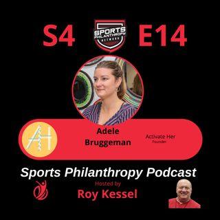 S4:EP14--Adele Bruggeman, ActivateHer