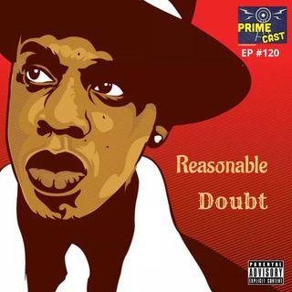 EP #120 🧨 Reasonable Doubt