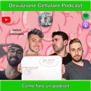 Ep. 7: Come Fare un Podcast con Paolo Pacchiana