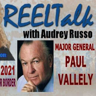 REELTalk Special Edition: 8 PM ET - Afghanistan Update with Major General Paul Vallely