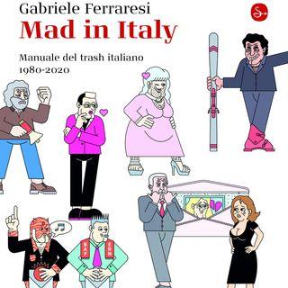 """Gabriele Ferraresi """"Mad in Italy"""""""