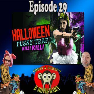 Ep 29 Halloween Pussy Trap Kill! Kill!