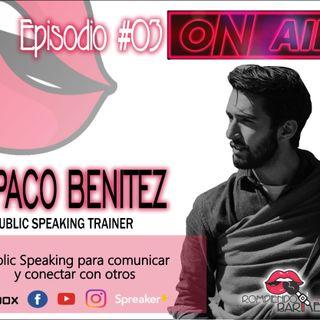 Episodio 3 De la mano de Paco Benítez