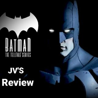 Episode 63 - Batman: The Telltale Series Review (Some Spoilers)