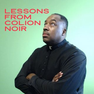 Lessons from Colion Noir