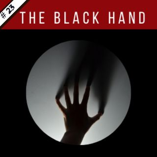 EP23: The Black Hand