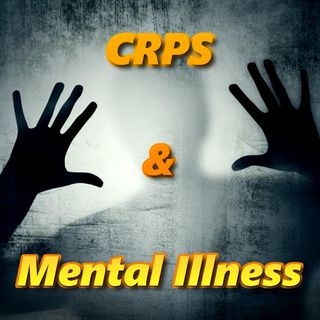 CRPS and Mental Illness