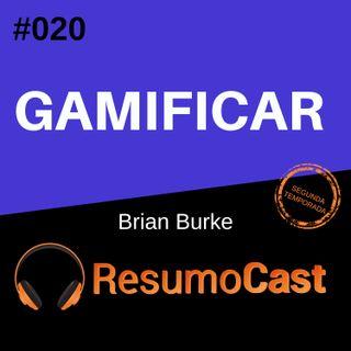 T2#020 Gamificar | Brian Burke