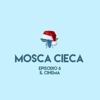 Mosca Cieca - episodio 6 (il cinema)