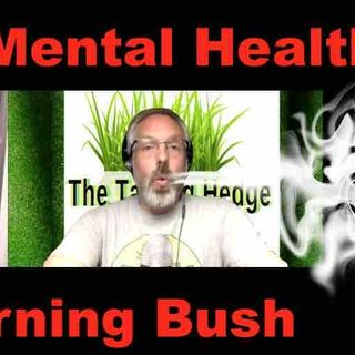 Cannabis & Mental Health with the Burning Bush