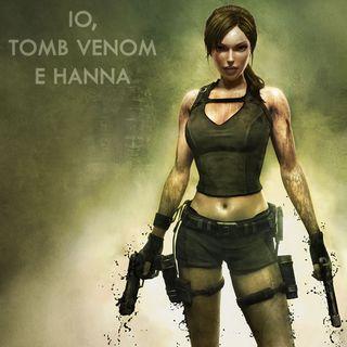 Io, Tomb Venom e Hanna