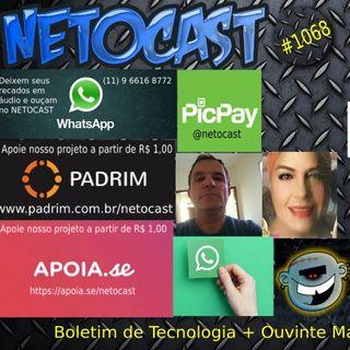 NETOCAST 1068 DE 01/10/2018 - BOLETIM DE TECNOLOGIA E OUVINTE MANDA A BRASA