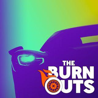 Burnouts Episode 74