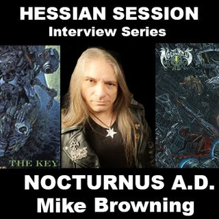Nocturnus A.D. - Interview with Mike Browning - HESSIAN SESSION