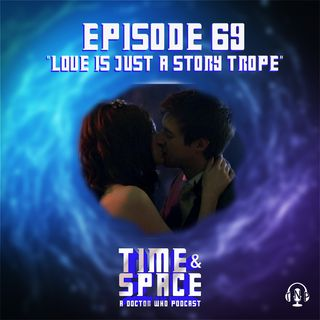 Episode 69 - Love Is Just a Story Trope