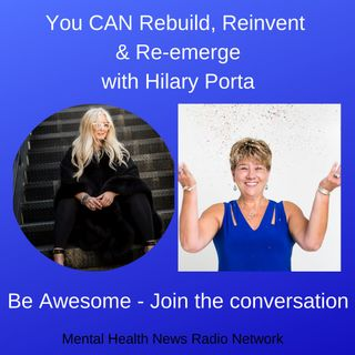 You CAN Rebuild, Reinvent & Re-emerge with Hilary Porta