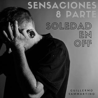 Sensaciones 8. Hoy: Soledad en Off