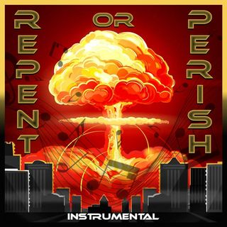 The Repent or Perish Instrumental