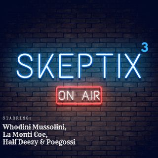 Skeptix EP3: - Battle of the Sexes w/La Monti Coe.