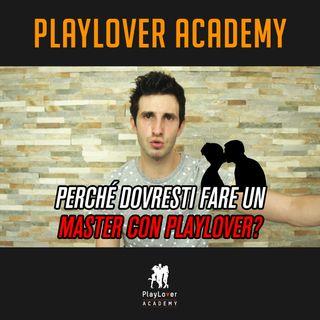 184 - Perché dovresti fare un Master con PlayLover Academy