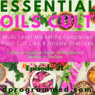 Ep 31 MLM Essential Oil Companies Push Cult like & Unsafe Practices /with guest Leticia Martinez