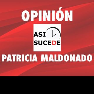 Editorial Patricia Maldonado 12 Agosto 2020mp3