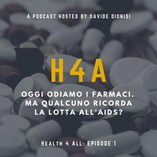 Oggi odiamo i farmaci. Ma qualcuno ricorda la lotta all'AIDS?