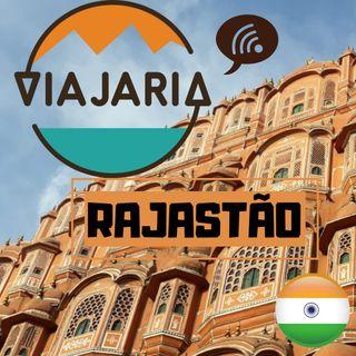 Rajastão, na Índia, em seu podcast de viagens - Viajaria Cast Ep. 1
